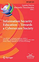 Information Security Education - Towards a Cybersecure Society: 11th IFIP WG 11.8 World Conference, WISE 11, Held at the 24th IFIP World Computer ... in Information and Communication Technology)
