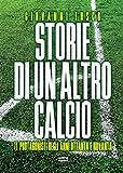 storie di un altro calcio: 11 protagonisti degli anni ottanta e novanta
