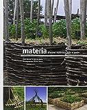 Materia - D'autres matériaux pour le jardin - Le bec en l air editions - 18/06/2009
