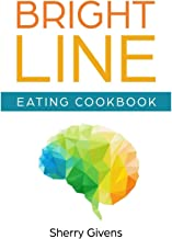 Bright Line Eating Unofficial Cookbook