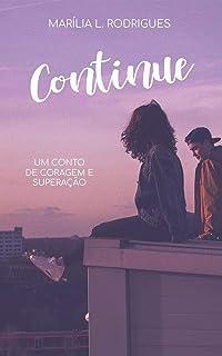 Continue (Um conto de coragem e superação)