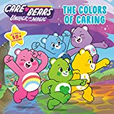 The Colors of Caring (Care Bears: Unlock the Magic)