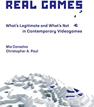 Real Games: What's Legitimate and What's Not in Contemporary Videogames (Playful Thinking)