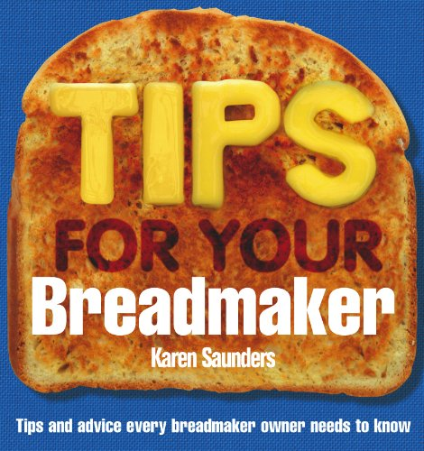 Tips for Your Breadmaker (English Edition)