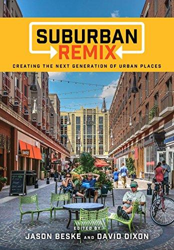 Suburban Remix: Creating the Next Generation of Urban Places