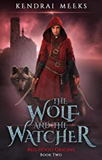 The Wolf & the Watcher (Red Hood Origins Book 2) (English Edition)