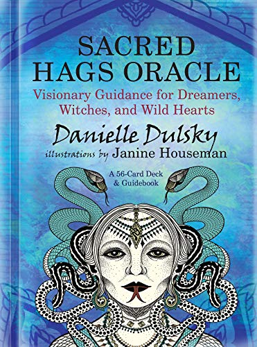 Sacred Hags Oracle: Visionary Guidance for Dreamers, Witches, and Wild Hearts