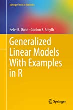 Generalized Linear Models With Examples in R (Springer Texts in Statistics)
