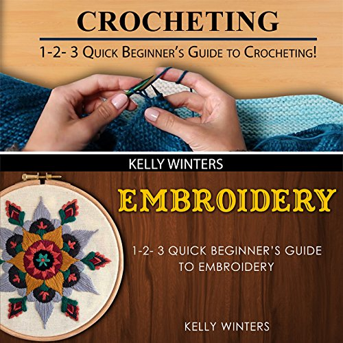 Purchase Crocheting & Embroidery: 1-2-3 Quick Beginner's Guide to Crocheting & 1-2-3 Quick Beginner'...