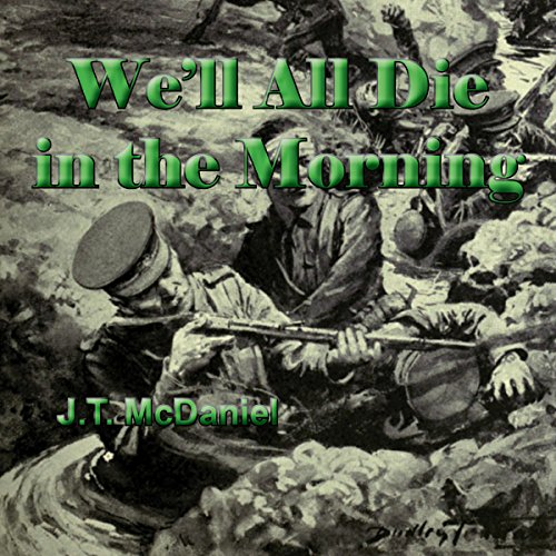 We'll All Die in the Morning Audiobook By J.T. McDaniel cover art