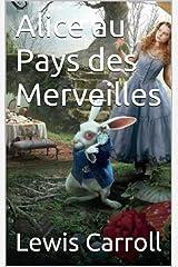 aventures D'ALICE AU PAYS DES MERVEILLES. (illustrated) Format Kindle