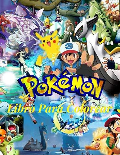 Pokemon Libro Para Colorear: Pokemon Libro Para Colorear Para Niños Y Adultos, Incluye +50 Imágenes Lindas Y Hermosas De Alta Calidad De Pokemon