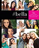 #bella por Luis Casco. 50 Looks de belleza rápidos y fáciles de crear para un buen selfie (Spanish)