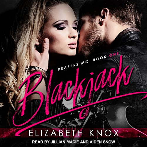 Blackjack     Reapers MC Series, Book 1              By:                                                                                                                                 Elizabeth Knox                               Narrated by:                                                                                                                                 Jillian Macie,                                                                                        Aiden Snow                      Length: 7 hrs and 18 mins     4 ratings     Overall 3.5