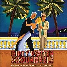 Dirty Rotten Scoundrels (2005 Original Broadway Cast) by John Lithgow (2005-05-17)