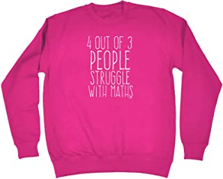 123t Funny Novelty Funny Sweatshirt - 4 Out of 3 People Struggle with Maths - Sweater Jumper