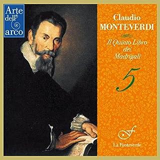 モンテヴェルディ : マドリガーレ集 第5巻 (1605) (Claudio Monteverdi : Il Terzo Libro dei Madrigali ~ 5 / La Fonteverde) [CD]