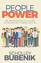 People Power: An Entrepreneur's Guide to Managing Human Capital