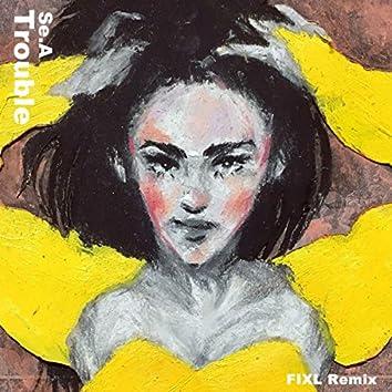 Trouble (FIXL Remix)