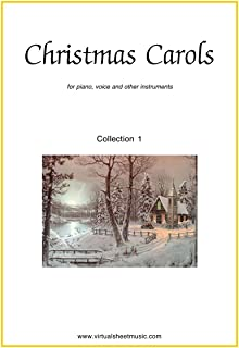 Christmas Carols for piano, voice or other instruments - Collection 1 (English Edition)