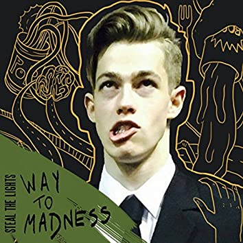 Way to Madness