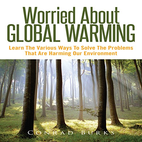 Worried about Global Warming audiobook cover art