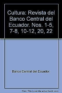 Cultura: Revista del Banco Central del Ecuador. Nos. 1-5, 7-8, 10-12, 20, 22