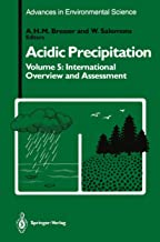 Acidic Precipitation: International Overview and Assessment (Advances in Environmental Science)