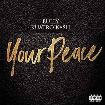 Your Peace (feat. Kuatro Ka$h)