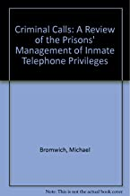 Criminal Calls: A Review of the Prisons' Management of Inmate Telephone Privileges