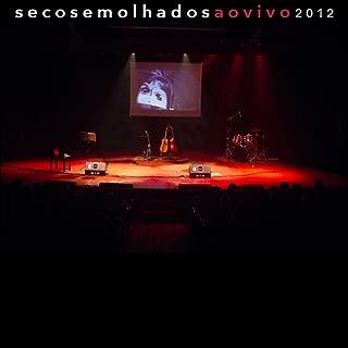 Secos & Molhados Ao Vivo 2012 (feat. Daniel Iasbeck)