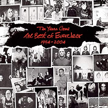 Ten Years Gone: The Best Of Everclear 1994-2004