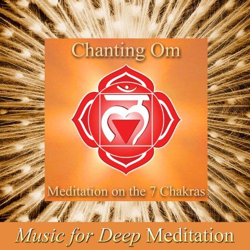 Cantando Om - Meditación Prolongada En Los 7 Chakras,