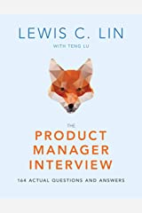 The Product Manager Interview: 164 Actual Questions and Answers Paperback