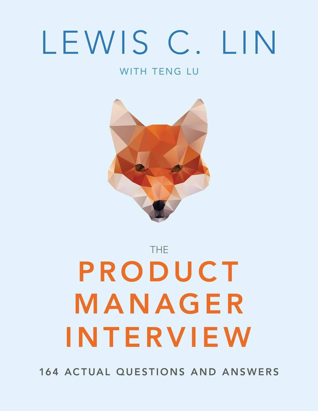 Image OfThe Product Manager Interview: 164 Actual Questions And Answers