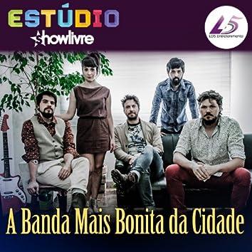 ShowLivre Sessions: A Banda Mais Bonita da Cidade (Ao Vivo)