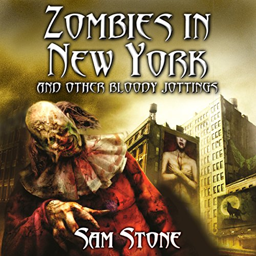 Zombies in New York and Other Bloody Jottings audiobook cover art