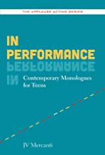 In Performance: Contemporary Monologues for Teens (Applause Acting Series)