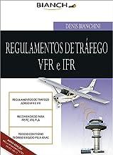 Regulamento de Tráfego Aéreo VFR e IFR 2014: Atualizado ICA 100-12 (Portuguese Edition)