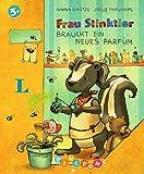 Frau Stinktier braucht ein neues Parfüm - Bilderbuch mit tollen Illustrationen und schöner Geschichte!: PiNGPONG