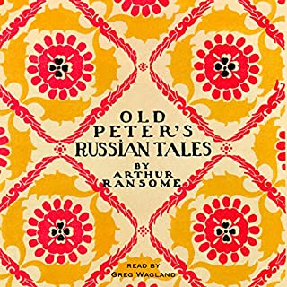 Old Peter's Russian Tales                   By:                                                                                                                                 Arthur Ransome                               Narrated by:                                                                                                                                 Greg Wagland                      Length: 7 hrs and 8 mins     2 ratings     Overall 4.5