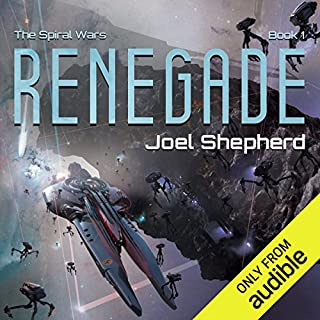 Renegade     Spiral Wars, Book 1              By:                                                                                                                                 Joel Shepherd                               Narrated by:                                                                                                                                 John Lee                      Length: 17 hrs and 1 min     437 ratings     Overall 4.6