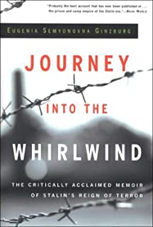 Journey into the Whirlwind: The Critically Acclaimed Memoir of Stalin's Reign of Terror
