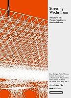 Stressing Wachsmann: Strukturen Fuer Eine Zukunft Structures for a Future (Edition Angewandte)