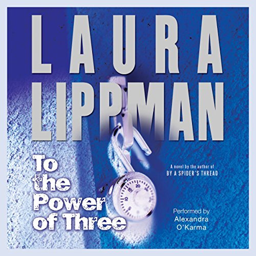 To the Power of Three     A Novel              By:                                                                                                                                 Laura Lippman                               Narrated by:                                                                                                                                 Alexandra O'Karma                      Length: 14 hrs and 46 mins     1 rating     Overall 2.0