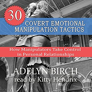 30 Covert Emotional Manipulation Tactics: How Manipulators Take Control in Personal Relationships audiobook cover art