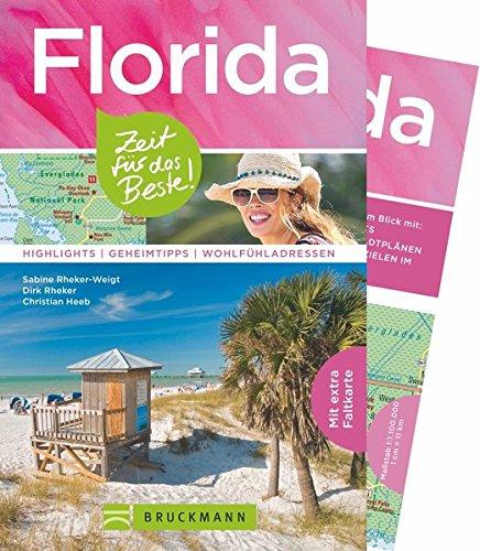 Bruckmann Reiseführer Florida: Zeit für das Beste. Highlights, Geheimtipps, Wohlfühladressen. Inklusive Faltkarte zum Herausnehmen.