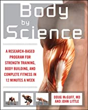 Body by Science: A Research Based Program for Strength Training, Body building, and Complete Fitness in 12 Minutes a Week PDF