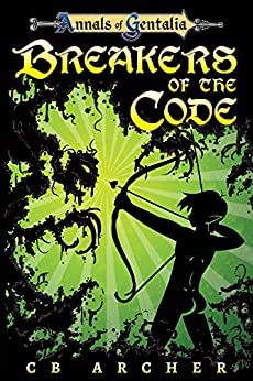 Breakers of the Code (The Anders' Quest Series Book 1) by [CB Archer]