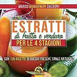 Estratti di frutta e verdura per le 4 stagioni